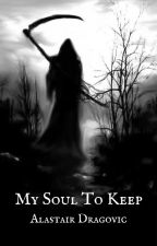My Soul To Keep by GothAlastair66