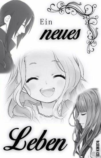 Ein neues Leben (Itachi FF/Sasuke FF||#Itana/#Sashi)