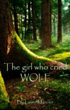 The girl who cried wolf by LaurelMercier