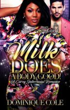 Milk Does A Body Good! A Curvy Interracial Romance (Sneak Peak) by Dominiquetress