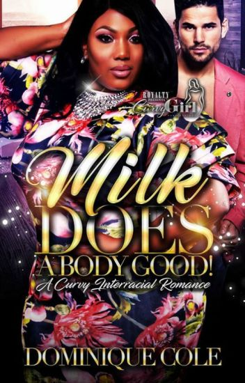 Milk Does A Body Good! A Curvy Interracial Romance (Sneak Peak)
