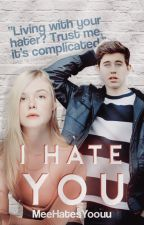 I Hate You by MeeHatesYoouu