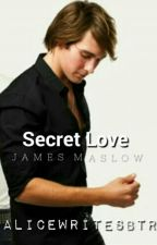 Secret Love//James Maslow by AliceWritesbtr