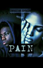 PAIN (Urban Fiction) by SwagStarJohnson