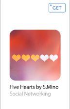 Five Hearts by wendythestoryteller