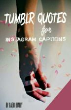Tumblr Quotes for Instagram Captions by Gagabrielv