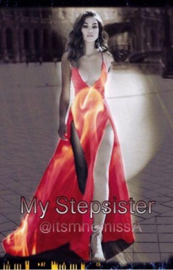 """""""My Stepsister"""""""