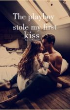 The Playboy Stole My First Kiss by PreciousMaeClarito
