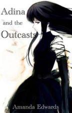 Adina and the Outcasts- a Fairy Tail Story by 21edwardsa