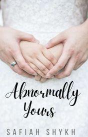 Abnormally Yours  by PopcornSweetcorn