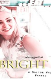 Bright (Matt Smith fanfiction) by ohmygodhai