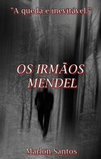 Os Irmãos Mendel by Divergencelife