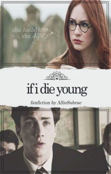 If I Die Young | AllieSubraeCZ