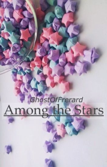 Among the Stars [Frerard]