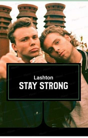 ✔Stay Strong ~ Lashton✔