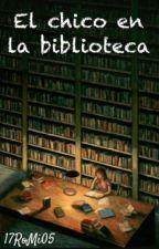 El chico en la biblioteca by 17RoMi05