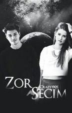 ZOR SEÇİM  by crazy1905