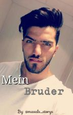 "Mein ""Bruder"" by goldhikaye"