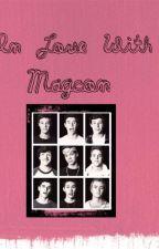 In Love With Magcon || BIG HIATUS || by Camresa_Tash
