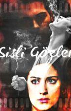 SİSLİ GÖZLER by DuyguuuDry