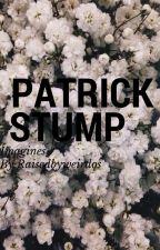 ~Patrick stump imagines~ by raisedbyweirdos