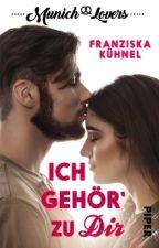Munich Lovers - Ich gehör zu Dir by Franzi_Hakuna_Matata