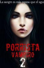 Porrista Vampiro - Familiares X Siempre (Libro #2) ✔ by DanielHa11iwe11
