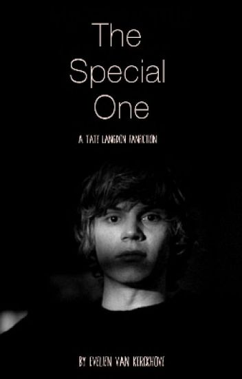 The Special One (A Tate Langdon Fanfiction)