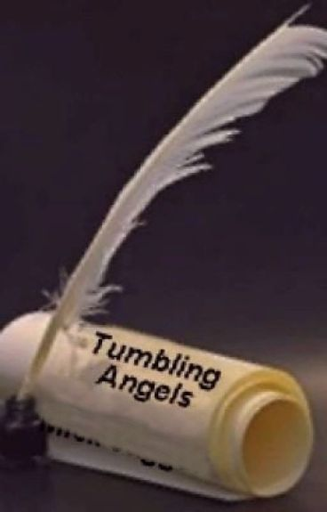 "TUMBLING ANGELS... (full blown novel: 6"" x 9"" - 613 pages) by g6ypk1"