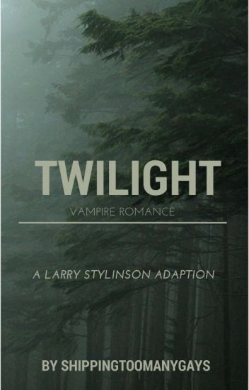 Twilight (Larry Stylinson)