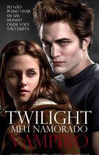 Twilight Meu Namorado Vampiro by angelarodriguess