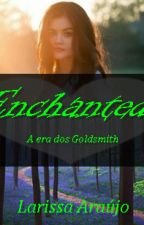 Enchanted - A era dos Goldsmith by American_Lee