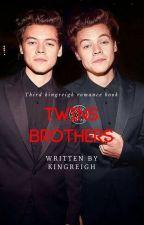 Twins Brothers × L.s [HIATUS × CORREÇÃO ORTOGRÁFICA] by Kingreigh