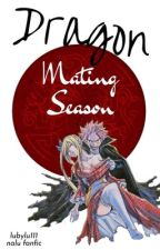 Dragon Mating Season (NaLu) ✅ by lubylu111