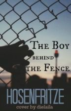 The Boy behind the Fence by hosenfritze
