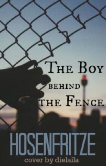 The Boy behind the Fence