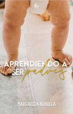 Aprendiendo A Ser Padres [EDITANDO] by mar370