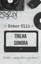 Trilha Sonora - EM REVISÃO by EstersemH