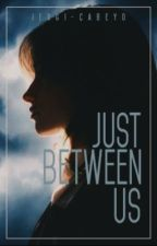 Just Between Us by jergi-cabeyo