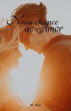 Nova Chance Ao Amor - Concluído by Poofee