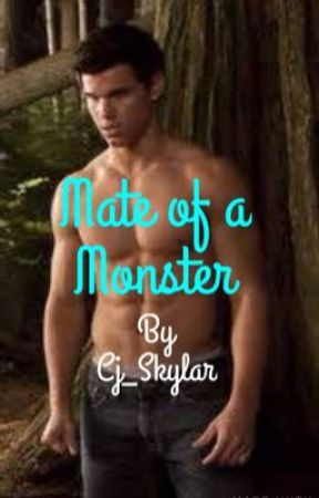 Mate of a Monster Completed by Cj_Skylar