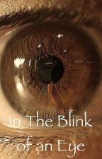 In the Blink of an Eye by BenjaminKiggans