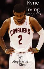 Kyrie Irving Imagines (Requests Open) by Campanellinoo