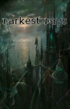 Darkest Days by CrystallStarr