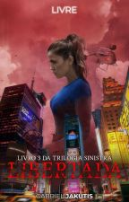 Libertada || Último Livro da Trilogia Sinistra by GabbsDivergent