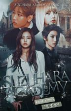 Suzuhara Academy-Unexpected School Of Gangsters(Suzuhara Academy Series&Book #1) by hidden_mystica