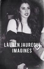 Lauren Jauregui imagines by ElegantAndBold