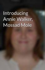 Introducing Annie Walker, Mossad Mole by gillianlsteele