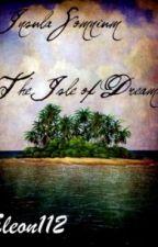 Insula Somnium, Isle of Dreams. by eleon112