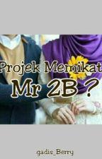 Projek Memikat.. Mr 2B ? by shavillaa